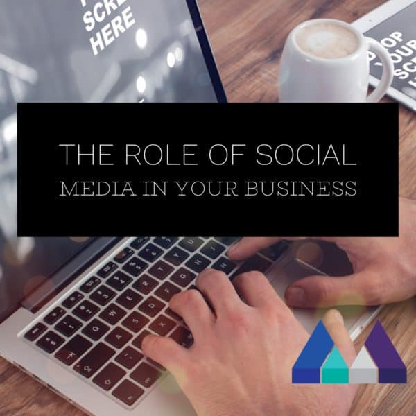 The role of social media in your business