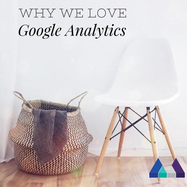 Why we love Google Analytics