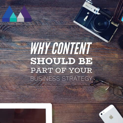 Why content should be part of your strategy