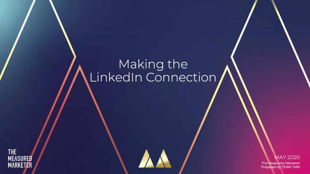 Making the LinkedIn Connection - The Measured Marketer